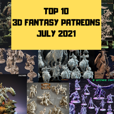 TOP 10 – 3D Printed Models Patreon – Fantasy / July 2021